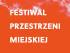 FestiwalPrzestrzeniMiejskiej