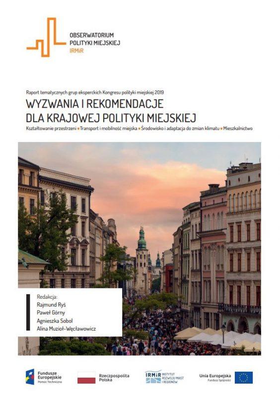 """Raport IRMIR """"Wyzwania i rekomendacje dla krajowej polityki miejskiej"""""""