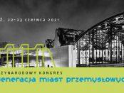 Kongres Regeneracja Miast Przemysłowych